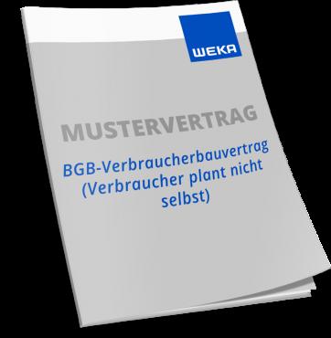Mustervertrag BGB-Verbraucherbauvertrag (Verbraucher plant nicht selbst) WEKA Bausoftware